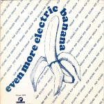 Pochette de l'album Even More Electric Banana.