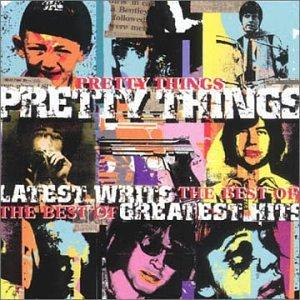 Pochette de l'album Latest Writs, Greatest Hits: The Best of Pretty Things.
